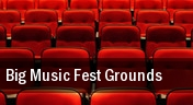 Big Music Fest Grounds tickets