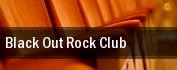 Black Out Rock Club tickets