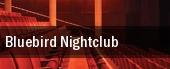 Bluebird Nightclub tickets