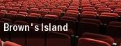 Brown's Island tickets