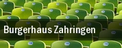 Burgerhaus Zahringen tickets