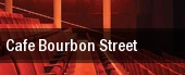 Cafe Bourbon Street tickets