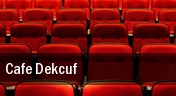 Cafe Dekcuf tickets