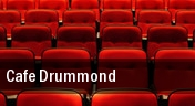 Cafe Drummond tickets