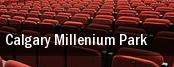 Calgary Millenium Park tickets