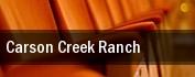 Carson Creek Ranch tickets