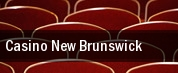 Casino New Brunswick tickets