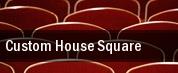Custom House Square tickets