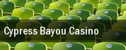 Cypress Bayou Casino tickets