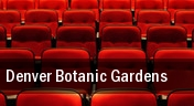 Denver Botanic Gardens tickets