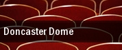 Doncaster Dome tickets