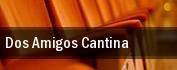 Dos Amigos Cantina tickets