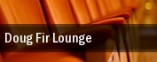 Doug Fir Lounge tickets