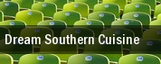 Dream Southern Cuisine tickets