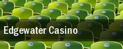 Edgewater Casino tickets
