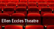 Ellen Eccles Theatre tickets