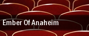 Ember of Anaheim tickets
