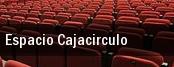 Espacio Cajacirculo tickets