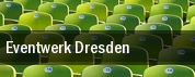 Eventwerk Dresden tickets