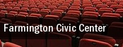 Farmington Civic Center tickets