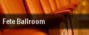 Fete Ballroom tickets