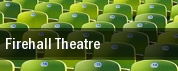 Firehall Theatre tickets