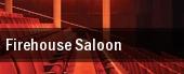 Firehouse Saloon tickets