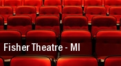 Fisher Theatre tickets