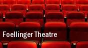 Foellinger Theatre tickets