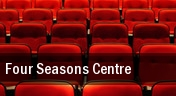 Four Seasons Centre tickets