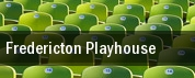 Fredericton Playhouse tickets