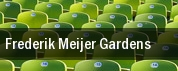 Frederik Meijer Gardens tickets
