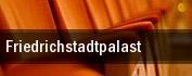 Friedrichstadtpalast tickets