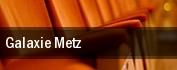 Galaxie Metz tickets