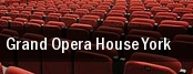 Grand Opera House York tickets