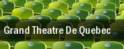 Grand Theatre De Quebec tickets