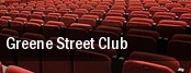 Greene Street Club tickets