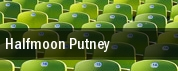 Halfmoon Putney tickets