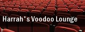 Harrah's Voodoo Lounge tickets