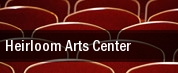 Heirloom Arts Center tickets
