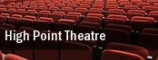 High Point Theatre tickets
