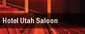 Hotel Utah Saloon tickets