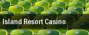 Island Resort & Casino tickets