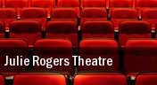 Julie Rogers Theatre tickets