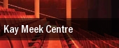 Kay Meek Centre tickets