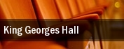 King Georges Hall tickets
