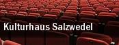 Kulturhaus Salzwedel tickets