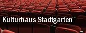 Kulturhaus Stadtgarten tickets