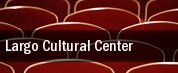 Largo Cultural Center tickets
