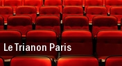 Le Trianon Paris tickets